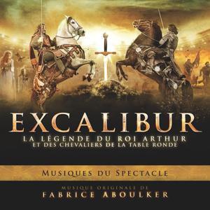 Excalibur, la légende du roi Arthur et des chevaliers de la table ronde (Musiques du spectacle au Stade de France 2011)