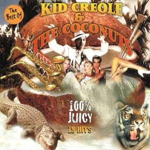 The Best of Kid Creole 100 % Juicy (18 Hits)