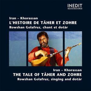 Iran - khorassan l'histoire de tâher et zohre. rowshan golafruz, chant et dotâr. iran - khorassan the tale of tâher and zohre. rowshan golafruz, singing and dotâr.