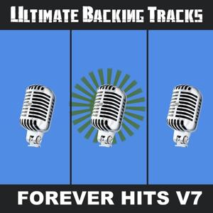 Ultimate Backing Tracks: Forever Hits, Vol. 7