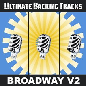 Ultimate Backing Tracks: Broadway, Vol. 2