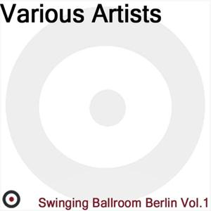 Swinging Ballroom Berlin Disc 1