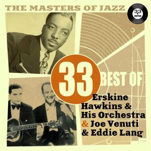 The Masters of Jazz: 33 Best of Erskine Hawkins and His Orchestra and Joe Venuti & Eddie Lang