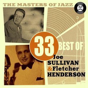 The Masters of Jazz: 33 Best of Joe Sullivan & Fletcher Henderson