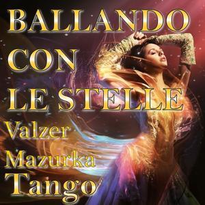 Ballando con le stelle (Valzer, mazurka, tango)