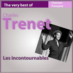 The Very Best of Charles Trenet (Les incontournables de la chanson française)