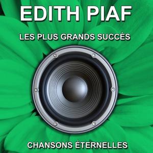 Edith Piaf - Les plus grands succès - Chansons éternelles