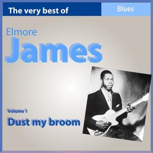 The Very Best of Elmore James, Vol. 1: Dust My Broom