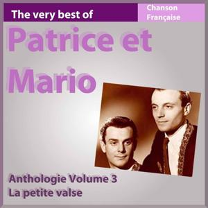 The Very Best of Patrice et Mario: La petite valse (Anthologie, vol. 3)