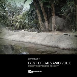 Best of Galvanic Vol. 3 (Presented By Denace 2 Society)