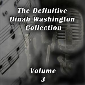 The Definitive Dinah Washington Collection, Vol. 3