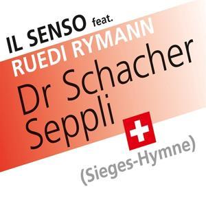 Dr Schacher Seppli, Sieges-Hymne featuring Ruedi Rymann