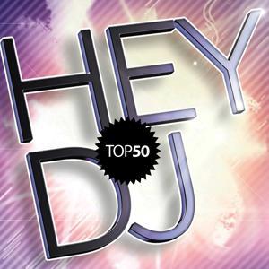 Hey Dj's Top 50