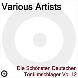 Die Schönsten Deutschen Tonfilmschlager Vol. 12