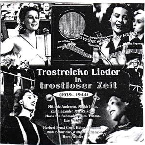 Trostreiche Lieder In Trostloser Zeit 1939 - 1944