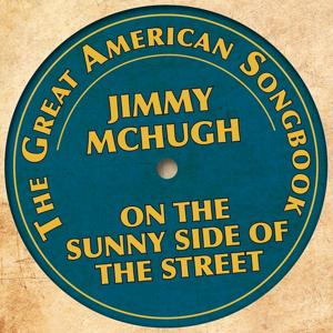 The Great American Songbook - Jimmy Mchugh (On the Sunny Side of the Street)