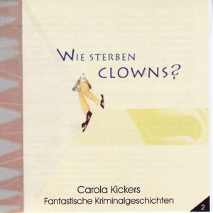 Fantastische Kriminalgeschichten, Wie Sterben Clowns (Folge 2)