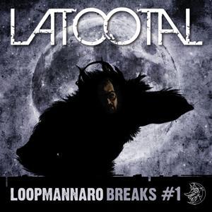 Loopmannaro Breaks #1