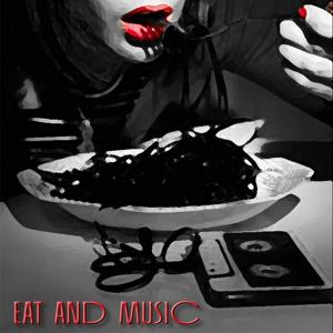Eat and Music