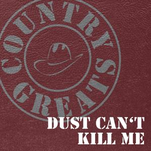 Country Greats (Dust Can't Kill Me)