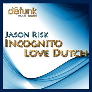 Incognito / Love Dutch