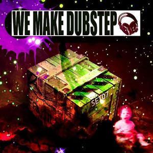 We Make Dubstep