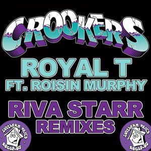 Royal T (Riva Starr Remixes)