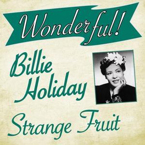 Wonderful.....Billie Holiday (Strange Fruit)