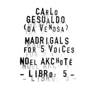 Carlo Gesualdo : Madrigals for Five Voices - Libro 5