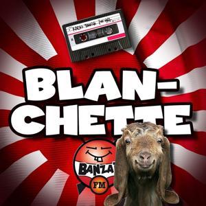 Radio Banzaï : Canulars Téléphoniques : Blanchette