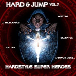 Hard & Jump, Vol. 7 (Hardstyle Super Heroes)