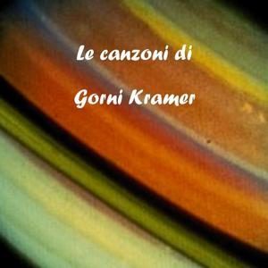 Le canzoni di Gorni Kramer