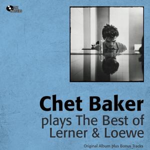 Plays the Best of Lerner & Loewe (Original Album Plus Bonus Tracks)