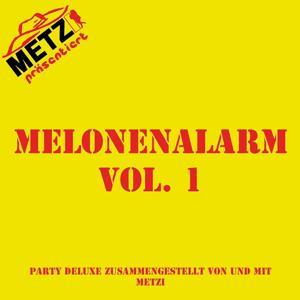 Melonenalarm, Vol.1 (Präsentiert von Metzi)