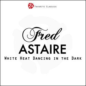 White Heat Dancing in the Dark