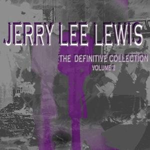 Jerry Lee Lewis: The Definitive Collection, Vol. 2