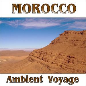 Ambient Voyage: Maroc