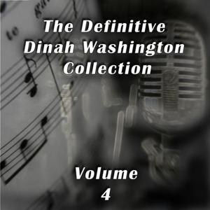 The Definitive Dinah Washington Collection, Vol. 4