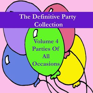The Definitive Party Collection, Vol. 4 - Parties of All Occasions