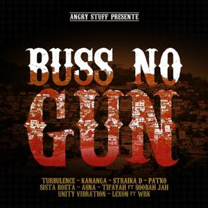 Buss No Gun : One Riddim