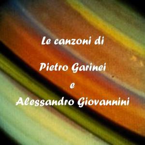 Le canzoni di Pietro Garinei e Alessandro Giovannini