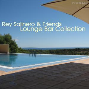 Rey Salinero & Friends: Lounge Bar Collection