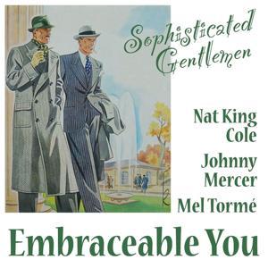 Embraceable You (Sophisticated Gentlemen)