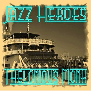 Jazz Heroes - Thelonious Monk