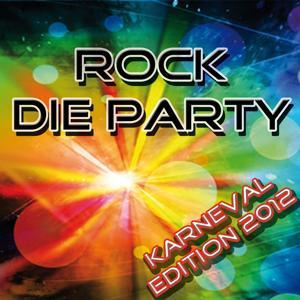 Rock die Party (Karneval Edition 2012)