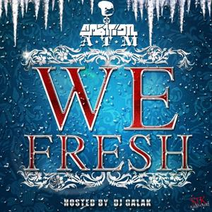 We Fresh (Hosted By DJ Galak)