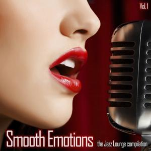 Smooth Emotions: The Jazz & Lounge Compilation, Vol. 1