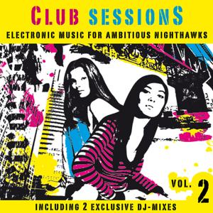 Club Sessions Vol. 2 - Music For Ambitious Nighthawks