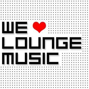 We Love Lounge Music