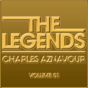 The Legends - Charles Aznavour (Volume 01)